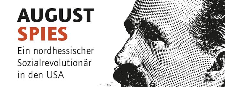 August Spies - Ein nordhessischer Sozialrevolutionär in den USA